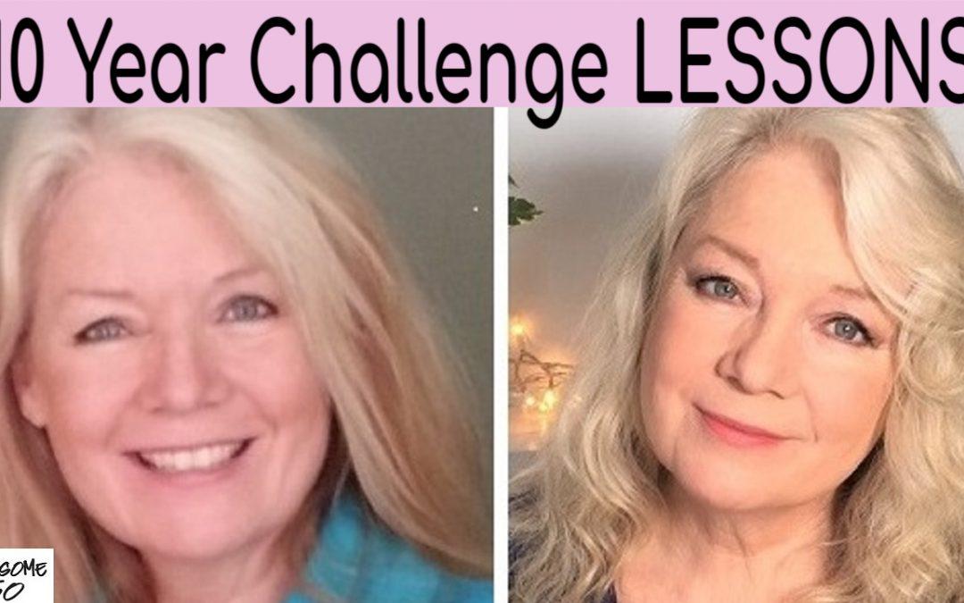 My 10 Year Challenge Revelations