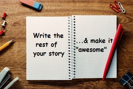 "Write the Rest of your Story… Make it ""Awesome"""