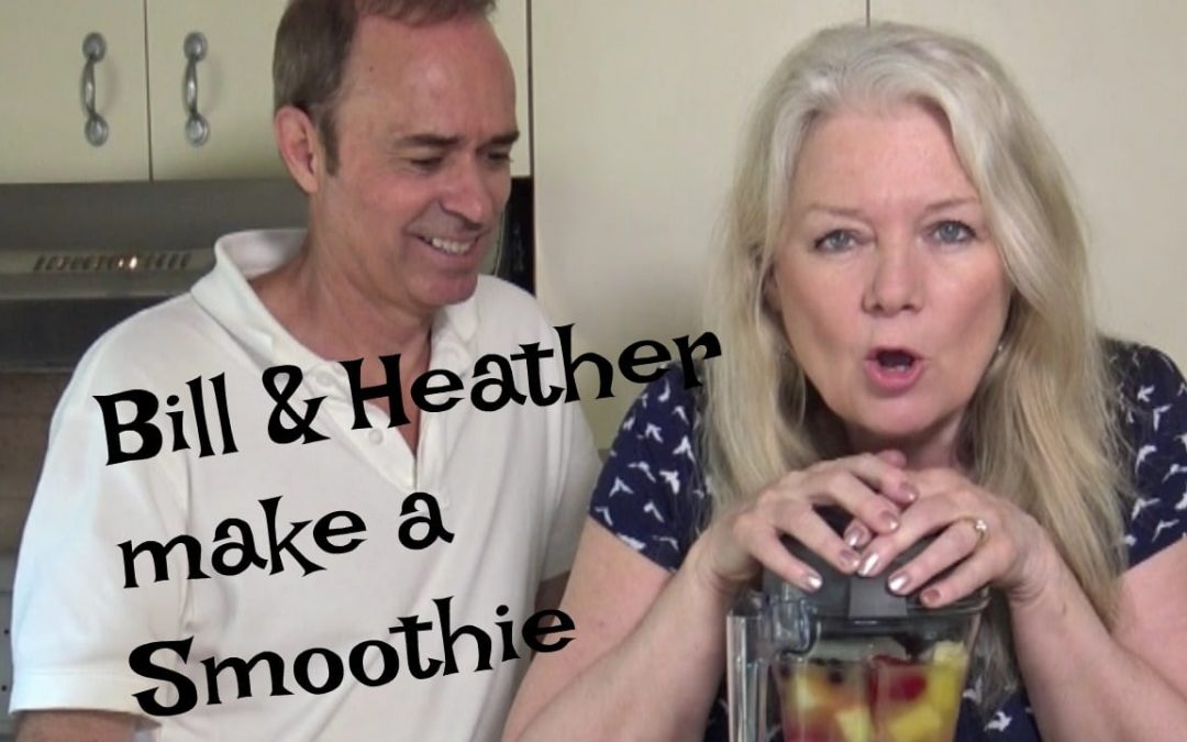 Bill and I determined to get HEALTHY with NEW SMOOTHIE ROUTINE