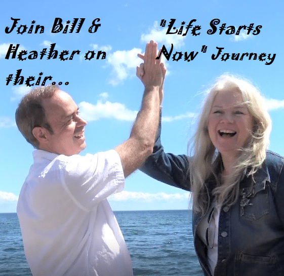 "Join Bill & Heather on their ""Life Starts Now"" Videos"