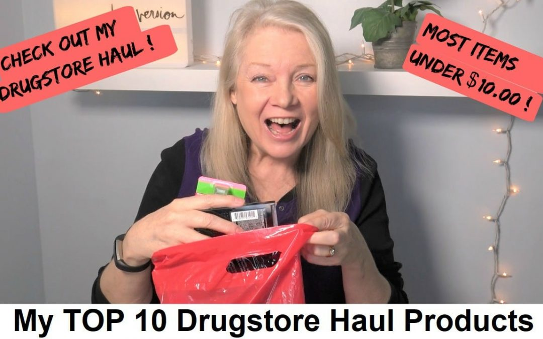 My Top 10 Drugstore Haul Products, most under $10.00