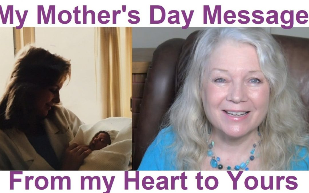 My Heartfelt Mother's Day Message
