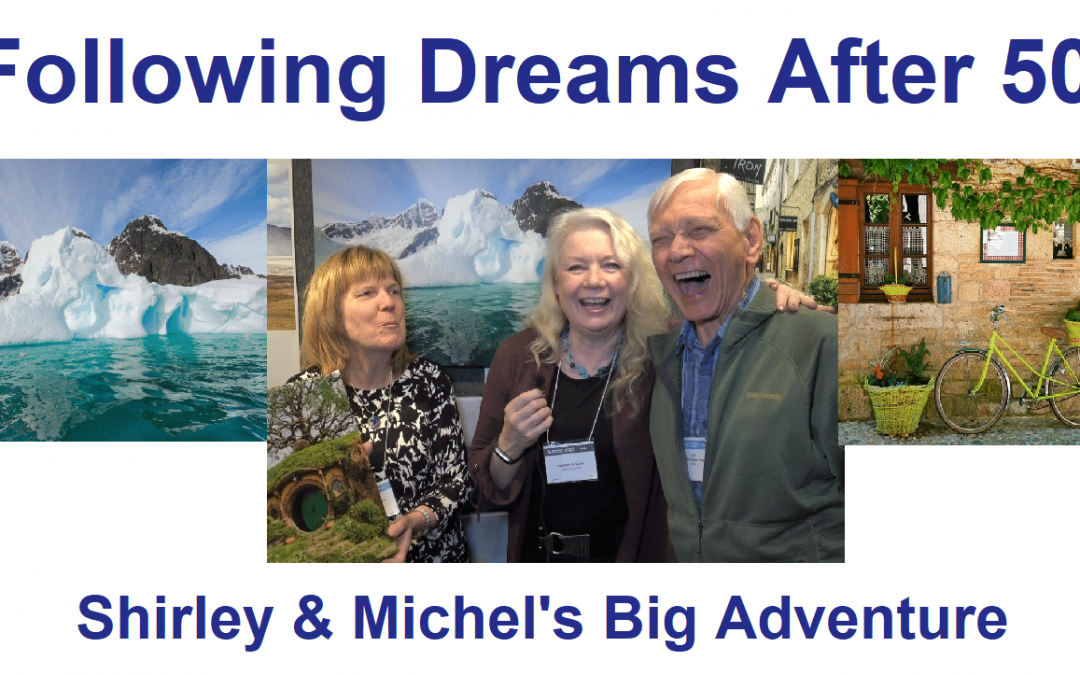 Following their Dreams over 50, Shirley & Michel's Big Adventure