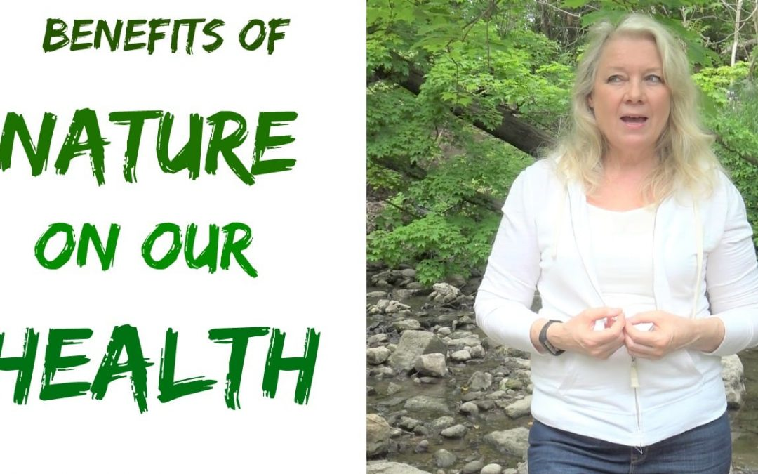 Benefits of Nature on our Mental & Overall Health