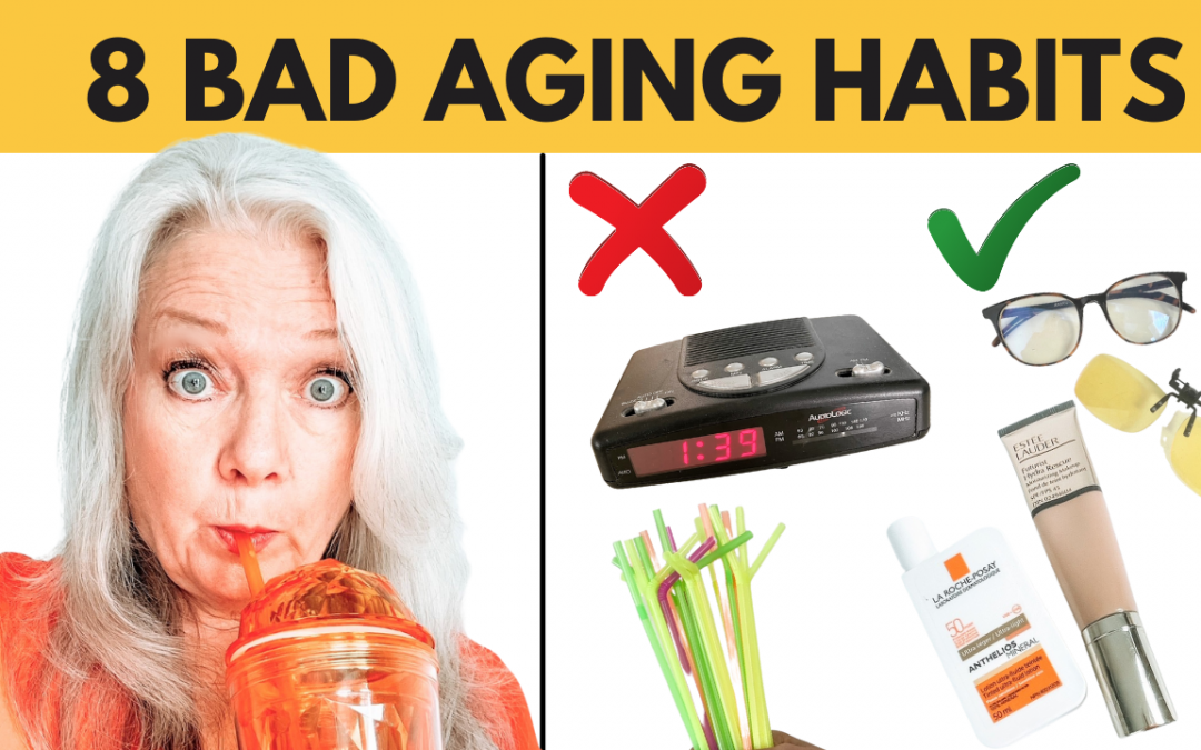 8 Bad Habits Aging You