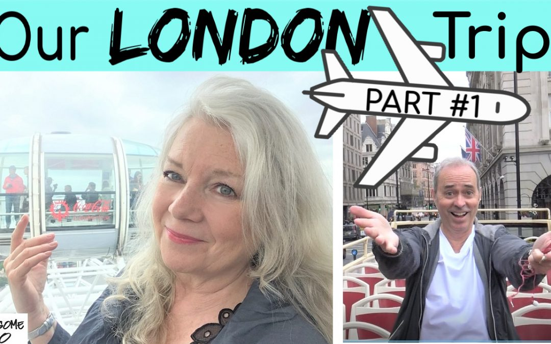 Our London Trip… Part #1