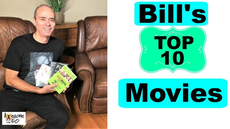 Bill's Fav Movies to See Over & Over