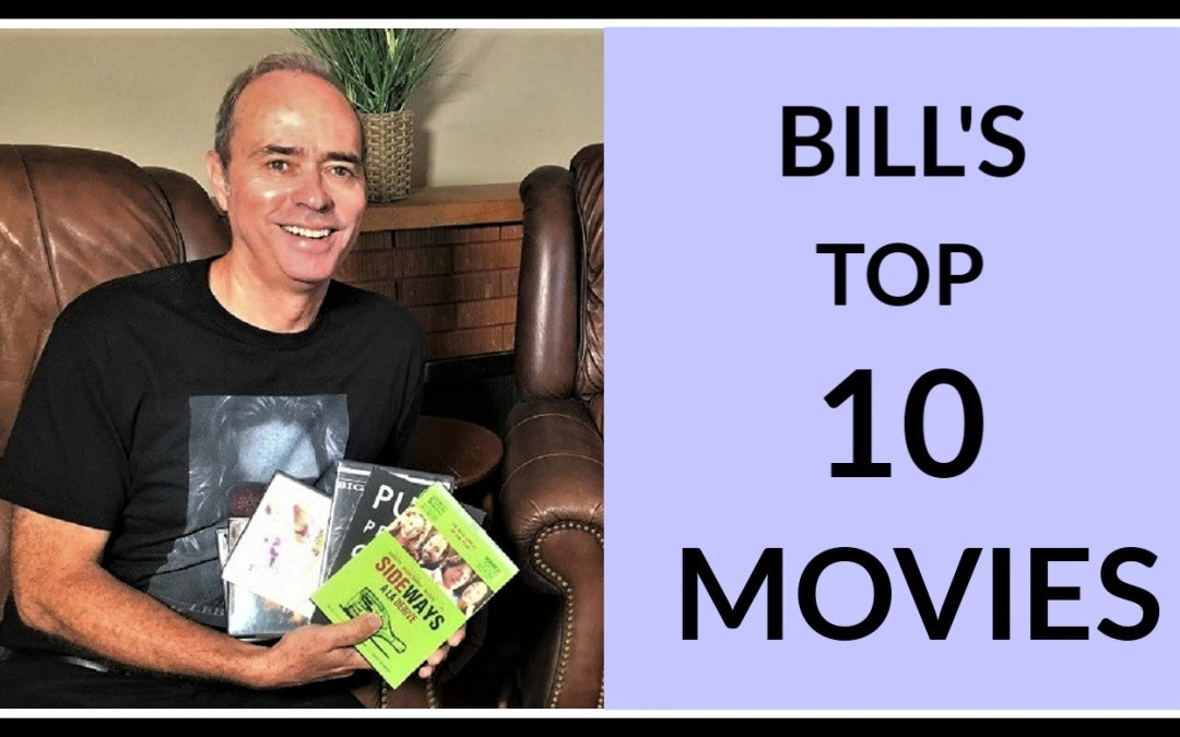 Bill's TOP 10 Favorite Movies (Heather's Picks Next Week)