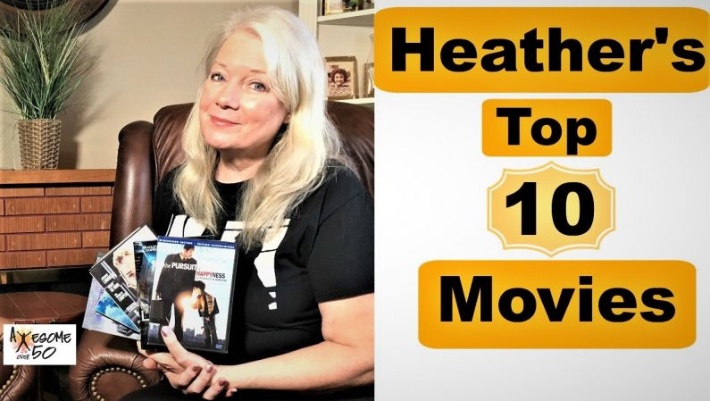 Heather's Fav Movies to see over & over
