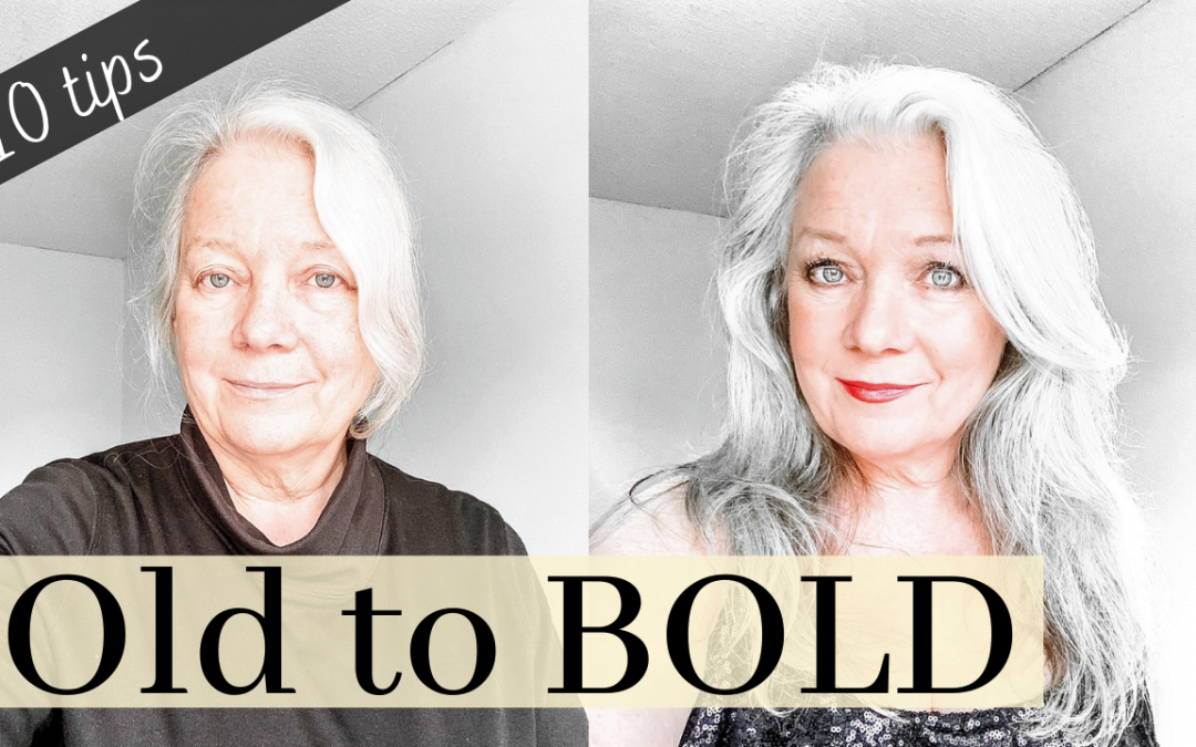OLD to BOLD (10 Tips to Look & Feel Younger)