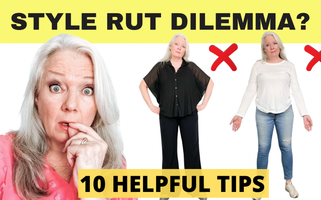Get Out Of A Style Rut, 10 Tips