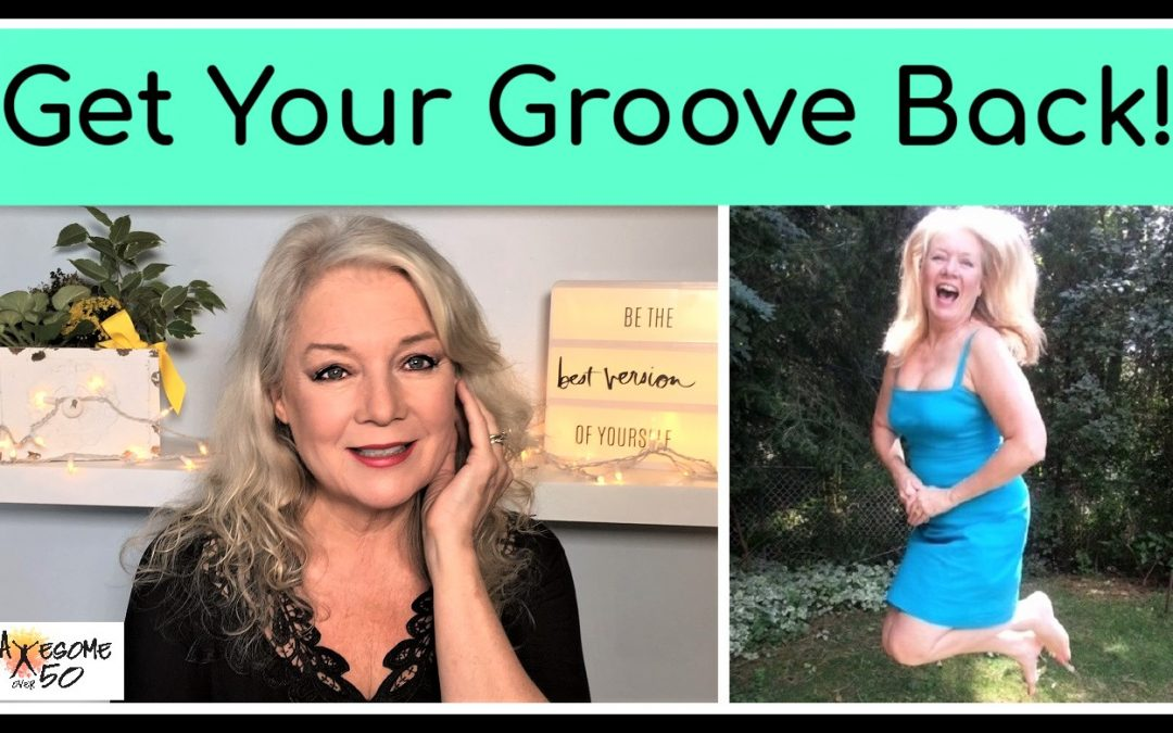 Get Your Groove Back!