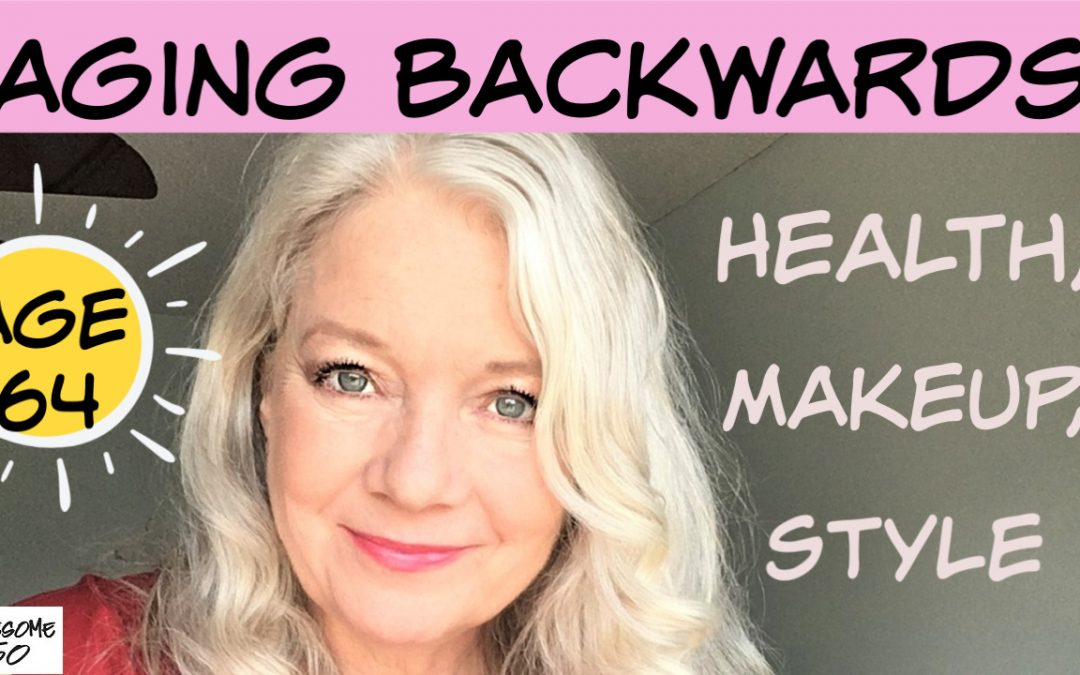 Aging Backwards (Health Tips, Makeup & Fashion)
