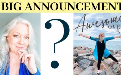 BIG ANNOUNCEMENT (plus 5 Tips to Look and Feel Awesome over 50 )