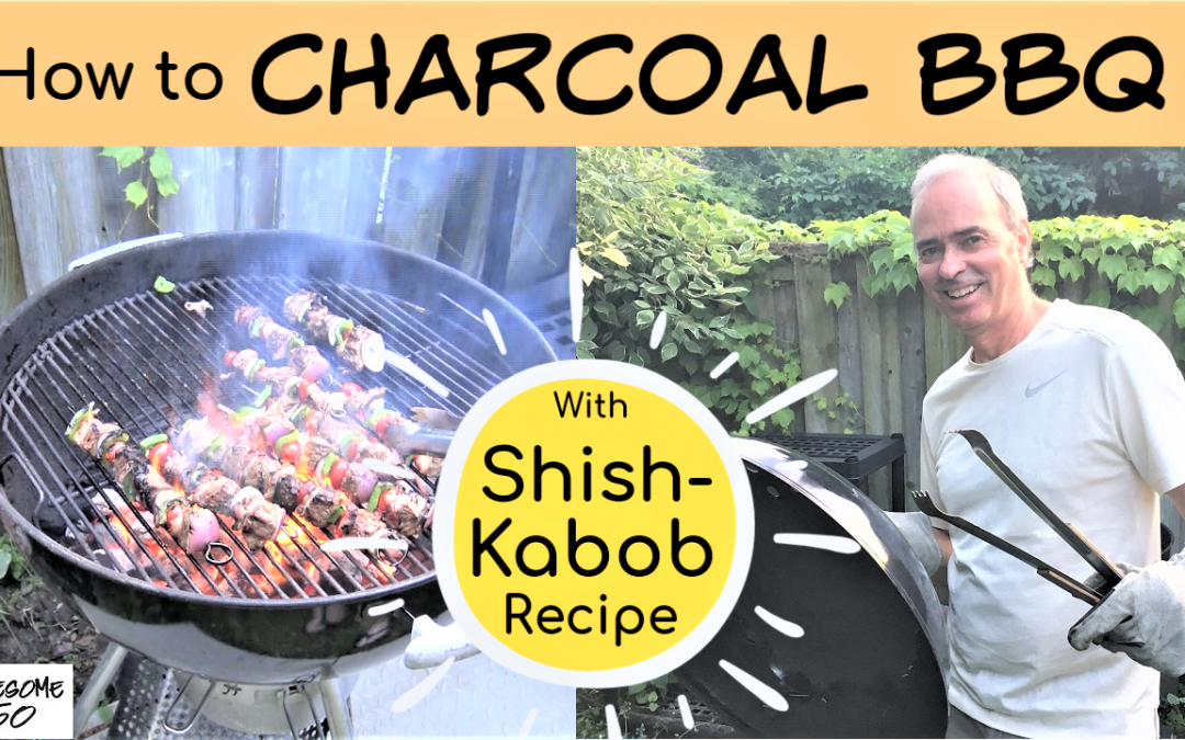 Charcoal BBQ Tips + Kebob Recipe