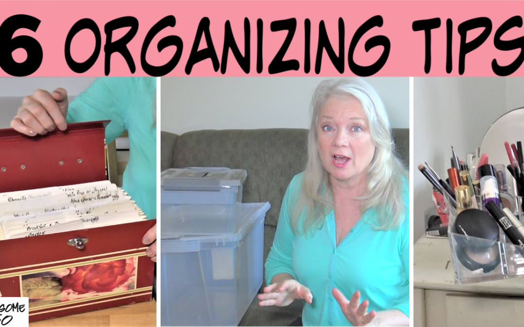 6 Organizing Tips & Hacks