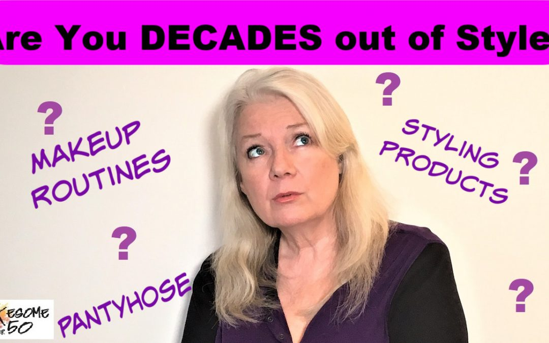 Are You Decades Out of Style?