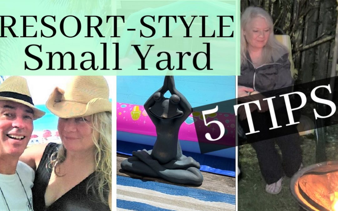 Resort-Style Tips for Small Backyard