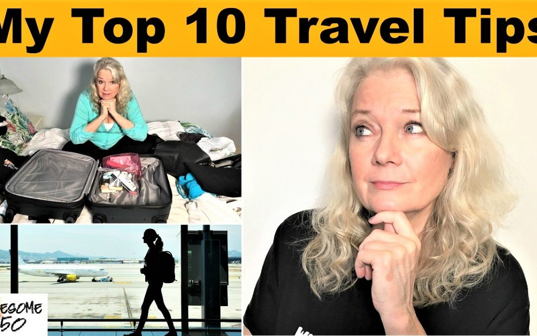 My Top 10 Travel & Flight Tips